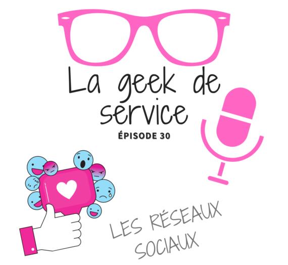 Episode 30: Les réseaux sociaux